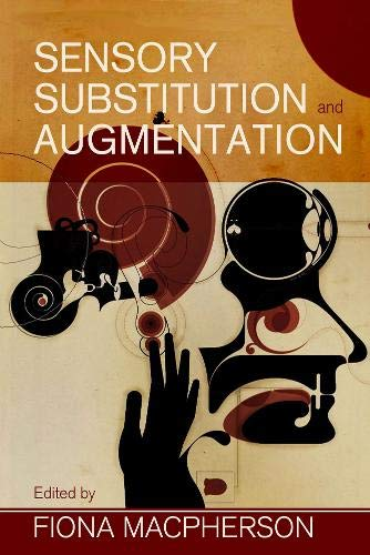Sensory Substitution and Augmentation (Proceedings of the British Academy)