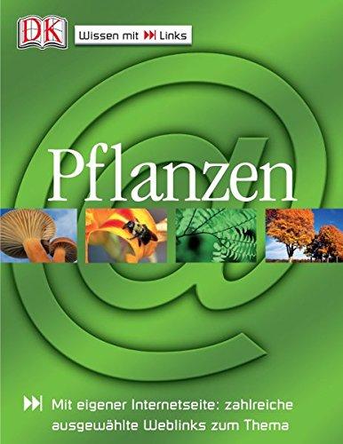 Pflanzen: Mit eigener Internetseite: zahlreiche ausgewählte Weblinks zum Thema