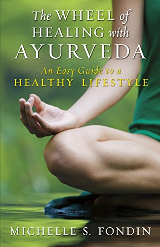 The Wheel of Healing with Ayurveda: An Easy Guide to a ...