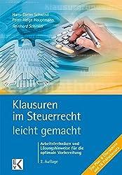 Klausuren im Steuerrecht - leicht gemacht: Arbeitstechniken und Lösungshinweise für die optimale Vorbereitung (BLAUE SERIE)