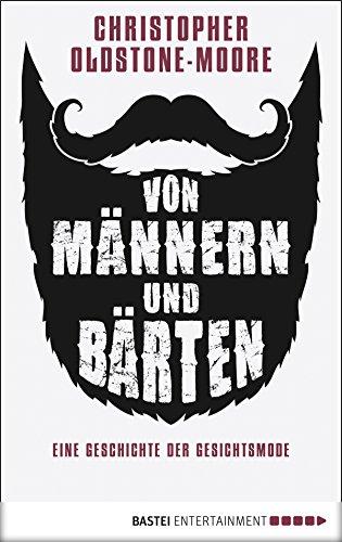 Von Männern und Bärten: Eine Geschichte der ()