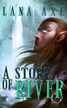 A Story of River (English Edition) di [Axe, Lana]