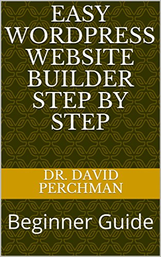 Easy WordPress Website builder Step by Step: Beginner Guide (English Edition)
