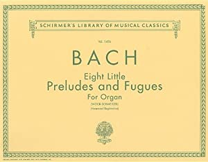8 Little Preludes and Fugues: Organ Solo