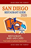 San Diego Restaurant Guide 2020: Best Rated Restaurants in San Diego, California - 500 Restaurants, Special Places to Drink and Eat Good Food Around (Restaurant Guide 2020)
