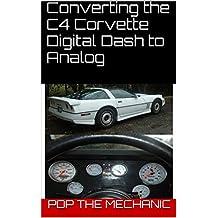 Converting the C4 Corvette Digital Dash to Analog (English Edition)