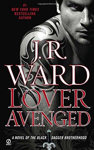 Lover Avenged: A Novel of the Black Dagger Brotherhood