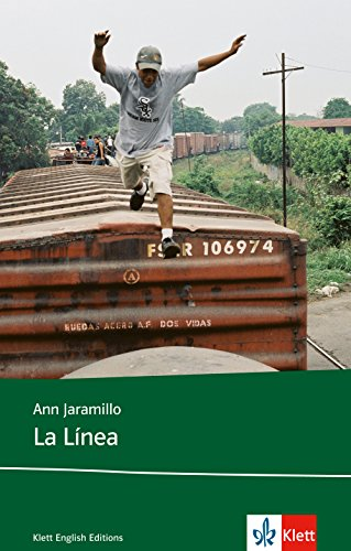 La Línea (en.): Schulausgabe für das Niveau B1, ab dem 5. Lernjahr. Ungekürzter englischer Originaltext mit Annotationen (Young Adult Literature: Klett English Editions)