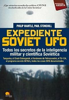 Expediente Soviet UFO de [Mantle, Philip, Stonehill, Paul]
