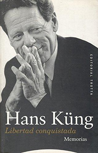 Libertad conquistada: Memorias (Estructuras y Procesos. Religión) por Hans Küng