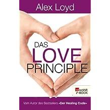 Das Love Principle: Die Erfolgsmethode für ein erfülltes Leben (German Edition)