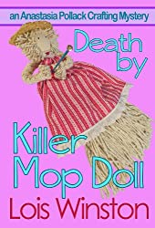 Death by Killer Mop Doll (An Anastasia Pollack Crafting Mystery Book 2) (English Edition)