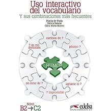 Uso interactivo del vocabulario y sus combinaciones más frecuentes : nivel B2-C2