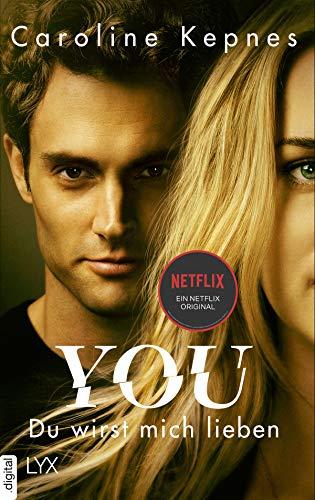 YOU - Du wirst mich lieben (Joe Goldberg 1) von [Kepnes, Caroline]