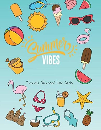 Summer Vibes Travel Journal for Girls: Summer Journal for Kids with  Prompts  Hello Summer Memories Journal  Helping to Create Memories, Write,  Sketch