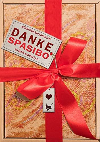 Danke! Spasibo!: lyrisch.e-poeziy.a