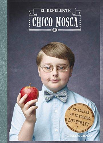 pesadillas-en-el-colegio-lovecraft-3-el-repelente-chico-mosca-castellano-a-partir-de-12-anos-narrati
