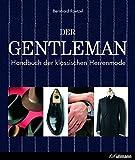 Der Gentleman: Handbuch der klassischen Herrenmode - Bernhard Roetzel