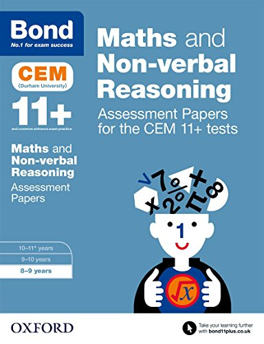 Bond 11+: Maths and Non-verbal Reasoning: Assessment Papers for the CEM 11+ tests: 8-9 years