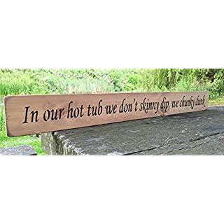 In our hot tub we dont skinny dip we chunky dunk ~ HOT TUB SIGN Large Wooden Hand Painted Sign Plaque Gift KITCHEN LIVING ROOM DECOR Handmade By Vintage Product Designer Austin Sloan