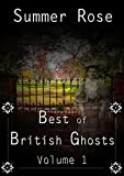 The Best of British Ghosts: Volume 1 (English Edition)