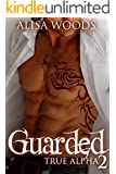 Guarded (True Alpha 2): New Adult Paranormal Romance