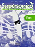 Supersonico. Fare. Per la Scuola media. Con CD