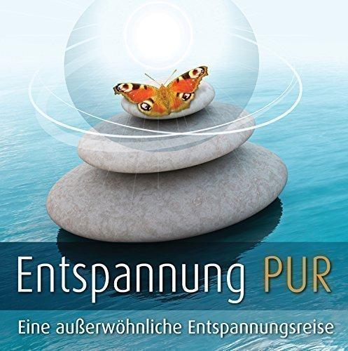 Entspannung PUR - Entspannungsreise für Körper und Geist. Phantasiereise mit Musi...