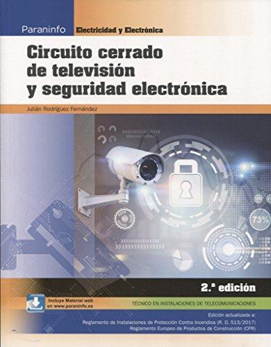 Circuito cerrado de televisión y seguridad electrónica 2.ª edición 2018