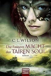 Die finstere Macht der Tairen Soul: Roman. Historische Liebesromane