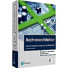 Rechnerarchitektur: Von der digitalen Logik zum Parallelrechner (Pearson Studium - IT)