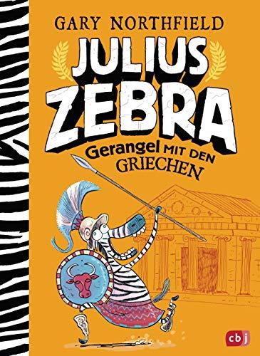 Julius Zebra - Gerangel mit den Griechen (Die Julius Zebra-Bücher, Band 4)
