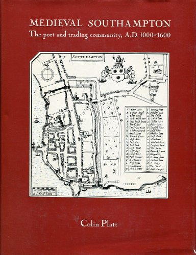 Mediaeval Southampton: The Port and Trading Community, A.D.1000-1600 por Professor Colin Platt