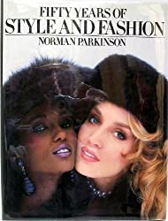 Fifty Years of Style and Fashion by Norman Parkinson (1983-03-06)