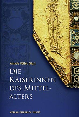 Die Kaiserinnen des Mittelalters (Biografien)
