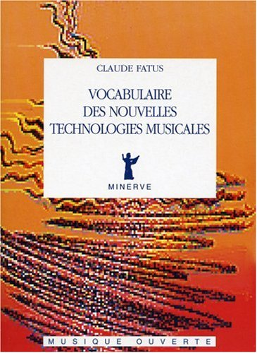 Vocabulaire des nouvelles technologies musicales par Claude Fatus