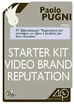 Starter kit video brand reputation di [Pugni Paolo]