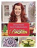 Das Große Backen: Deutschlands beste Hobbybäckerin - Das Siegerbuch 2014