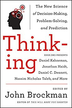 Thinking: The New Science of Decision-Making, Problem-Solving, and Prediction in Life and Markets (Best of Edge Series) von [Brockman, John]
