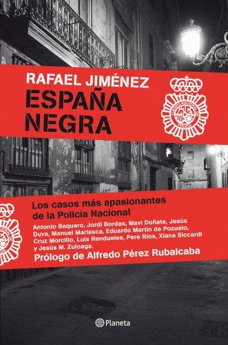 España Negra: Los casos más apasionantes de la Policía Nacional por Rafael Jiménez