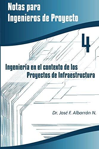ingenieria-en-el-contexto-de-los-proyectos-de-infraestructura-volume-4-notas-para-ingenieros-de-proy