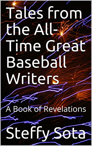 Tales from the All-Time Great Baseball Writers: A Book of Revelations (English Edition)
