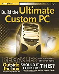Build the Ultimate Custom PC by Adrian Kingsley-Hughes (2005-12-05)