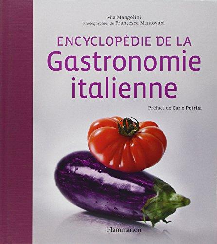 Encyclopédie de la gastronomie italienne par Mia Mangolini