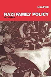 Nazi Family Policy, 1933-1945 by Lisa Pine (1997-12-01)