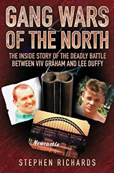 Gang Wars of the North - The Inside Story of the Deadly Battle Between Viv Graham and Lee Duffy: Viv Graham and Lee Duffy - Too Hard to Live, Too Young to Die by [Richards, Stephen]