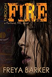 Through Fire (Portland, ME, novels Book 3)