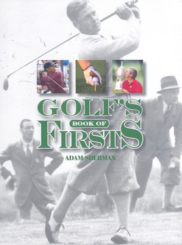 Golf's Book of Firsts