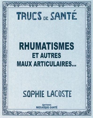 Rhumatismes et autres maux articulaires par Sophie Lacoste
