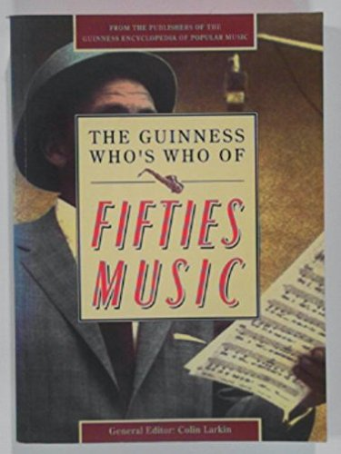 The Guinness Who's Who of Fifties Music (The Guinness who's who of popular music series)